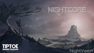 Nightcore Tiptoe Imagine Dragons