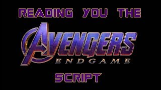 Reading you the Avengers: Endgame Script (MCU 22/22)