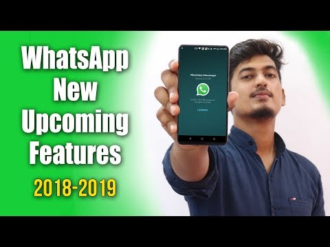 10 NEW Upcoming Feature of WhatsApp 2018-2019!