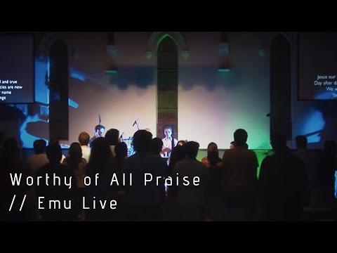 Worthy Of All Praise