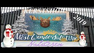 Christmas World 2019- Kerstshow - Intratuin - Halsteren - 2019