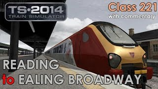 Class 221 SuperVoyager: Reading to Ealing Broadway | Train Simulator 2014 Lets Play [Commentary]