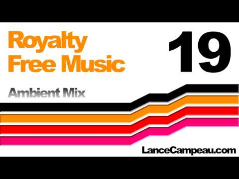 Royalty Free Music 19 - Ambient Mix - by Lance Campeau - Creative Commons - License Free Soundtracks