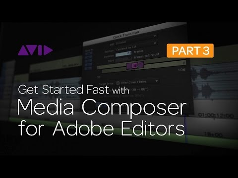 Get Started Fast with Media Composer for Adobe Editors — Part 3