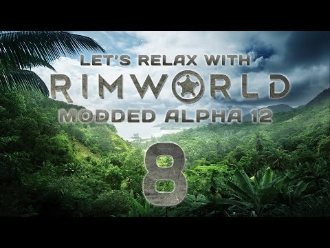 """Let's Relax With RimWorld Episode 8 """"Crashing Down"""""""