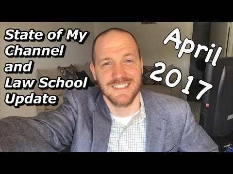 State of My Channel and Law School Update - April 2017