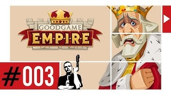 GOODGAME EMPIRE ᴴᴰ #003 ►Die Mikrowelle ruft◄ Let's Play Goodgame Empire ⁞HD⁞ ⁞Deutsch⁞