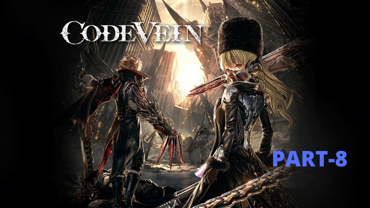 CODE VEIN Gameplay Walkthrough Part 6 - No Commentary