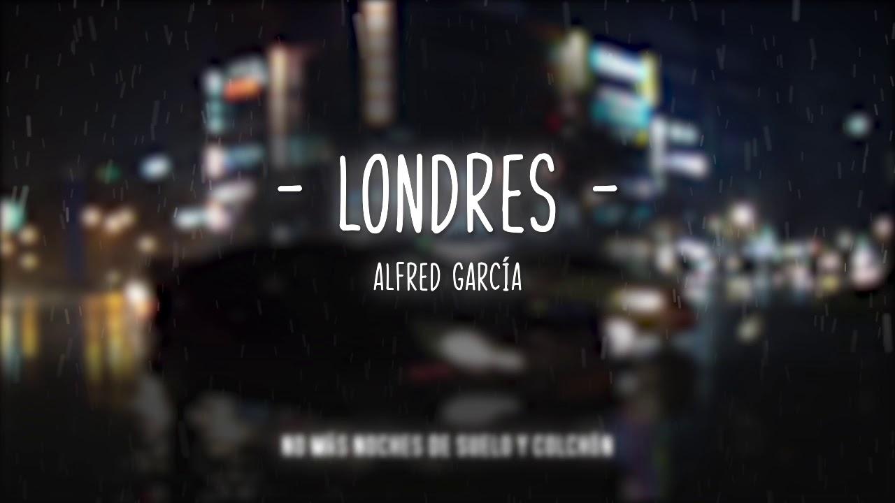 londres-alfred-garcia-letra-ot-2017-ot-2k17