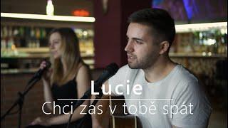 Lucie - Chci zas v tobě spát | cover