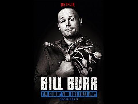 Bill Burr : I'm Sorry You Feel That Way 2014 - Comedy