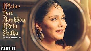 Maine Teri Aankhon Me Padha Full Audio Song | Osman Mir