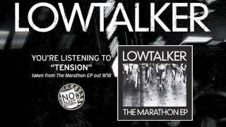 "Lowtalker ""Tension"" taken from The Marathon EP out September 18th on No Sleep"