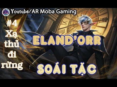 #4 XẠ THỦ ĐI RỪNG: Eland'orr Soái tặc | Sức mạnh tinh linh và lối chơi dị | AR Moba Gaming
