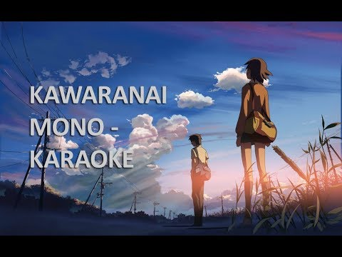 Kawaranai Mono Karaoke - Piano Version