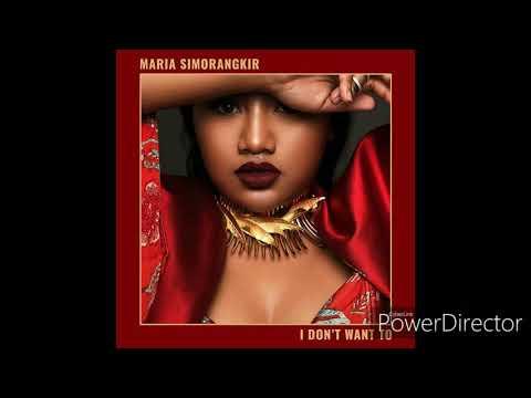 Maria Simorangkir - I Don't Want To  Lagu