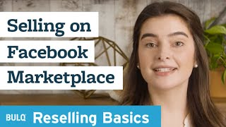 BULQ Reselling Basics - How to Sell on Facebook Marketplace