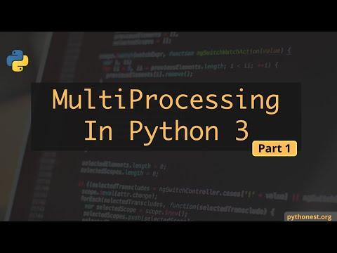 Multiprocessing In Python 3 - Part 1   Python Tutorials