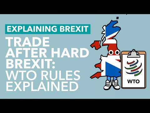 Trade After Hard Brexit: WTO Rules Explained