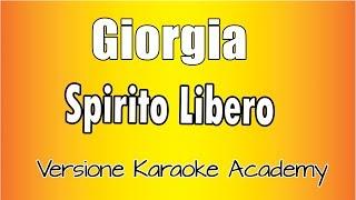 Giorgia -  Spirito Libero (Versione Karaoke Academy Italia)