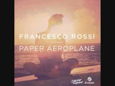 Francesco Rossi - Paper Aeroplane ✩MK Gone With The Wind Remix✩