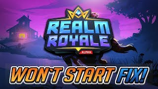 Realm Royale Won't Start Fix - [4 Solutions] WORKS 100%!