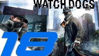 Watch Dogs - Walkthrough Gameplay Part 18 - A Pit of Paranoia & Unstoppable Force