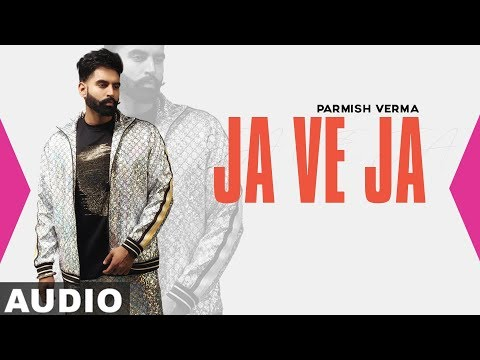 Ja Ve Ja (Full Audio) | Parmish Verma | Latest Punjabi Song 2019 | Speed Records