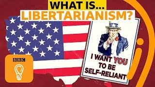 What is libertarianism? A simple guide | BBC Ideas
