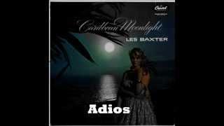 Les Baxter - Adios (Caribbean Moonlight - 1956)