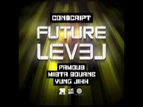 Conscript ft. Famous, Mista Bourne & Yung Jixx - Future Level (Prod. Conscript)