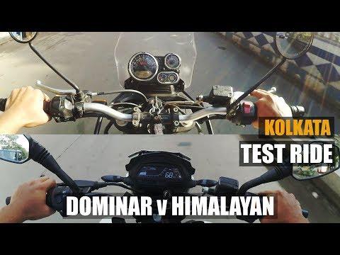 DOMINAR vs HIMALAYAN | ABS | TEST RIDE  | KOLKATA 2018 |