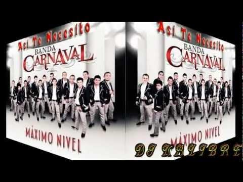 Asi Te Necesito Banda Carnaval Cd Maximo Nivel 2012 Estudio