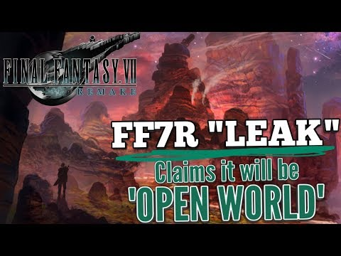 "Final Fantasy 7 Remake ""LEAK"" claims it will be OPEN WORLD ""...similar to FF12"""