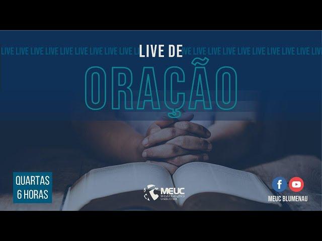 Live de Oração MEUC Blumenau - 06.10.21