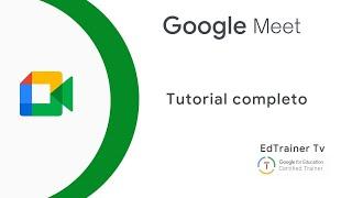 Google Meet -Tutorial completo-Videoconferencias-Google Workspace