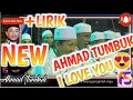 """NEW ASSUBHUBADA"" AHMAD TUMBUK I LOVE YOU +Lirik 