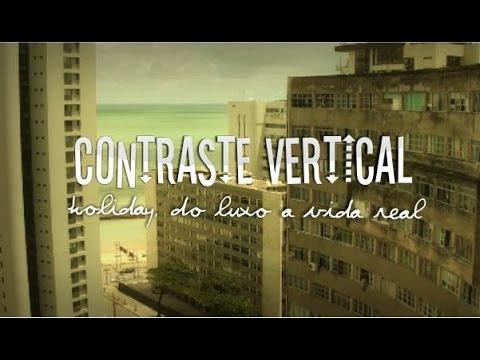 Contraste Vertical - (Holiday, do luxo a vida real) - Curta Nassau 2013.2 - VENCEDOR