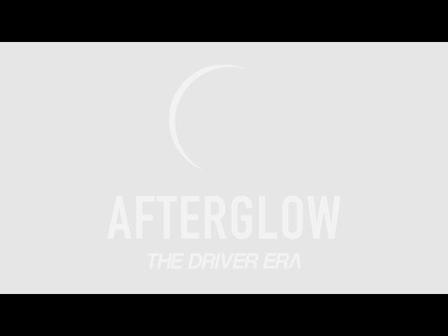 The Driver Era – Afterglow Lyrics | Genius Lyrics