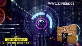 S3RL - Wanna Fight Huh (Dj Piere Italodance instrumental extended remix)