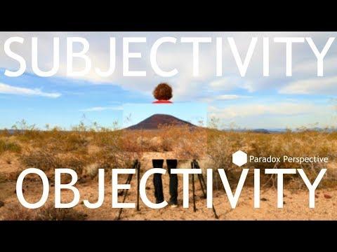Subjectivity and Objectivity