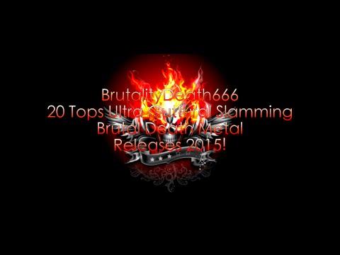 BrutalityDeath666 20 Tops Ultra Guttural Slamming Brutal Death Metal Releases 2015!