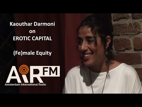 What is Erotic Capital? - Kaouthar Darmoni Interview