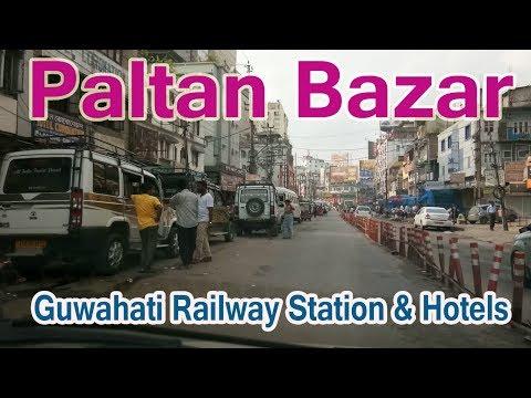 Paltan Bazar Guwahati Railway Station & Hotels - Part 1