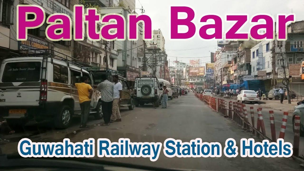 Paltan Bazar Guwahati Railway Station Hotels Part 1