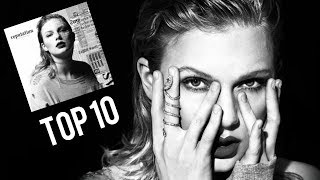 Top 10 Taylor Swift #reputation songs