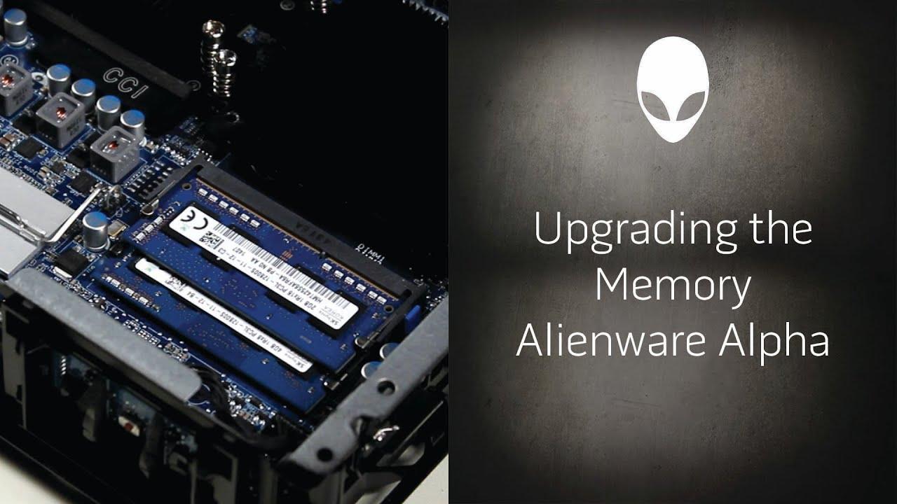 Alienware Alpha Upgrade Replace Ram Youtube