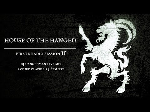 House of the Hanged : Pirate Radio Session II
