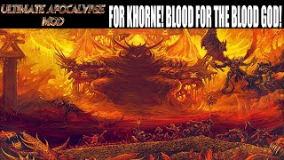 Ultimate Apocalypse Mod Dawn of War - FOR KHORNE! BLOOD FOR THE BLOOD GOD!