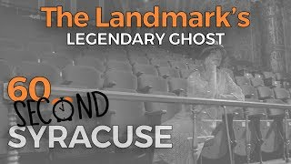 60-Second Syracuse: The Landmark's legendary ghost